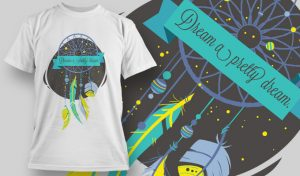 designious-tshirt-design-1443 T-shirt designs and templates t-shirt, vector, Dream prety dream, pop culture collection,