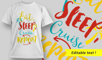Eat, Sleep, Cruise Repeat T-Shirt Design 22 T-shirt Designs and Templates vector
