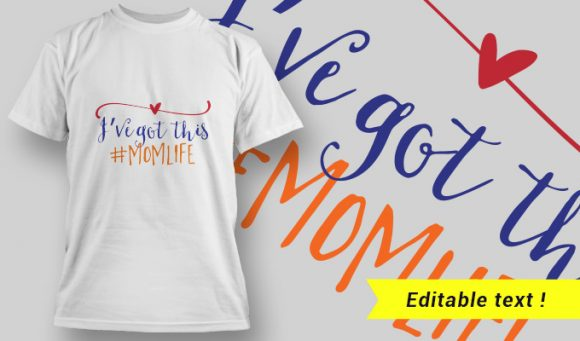 I've Got This, #MOMLIFE T-Shirt Design 23 T-shirt Designs and Templates vector