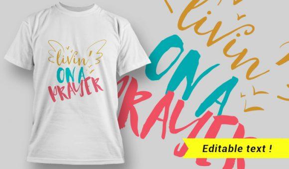 Livin' On A Prayer T-Shirt Design 26 T-shirt Designs and Templates vector