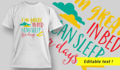 I'm Great In Bed, I Can Sleep For Days T-Shirt Design 27 T-shirt designs and templates vector