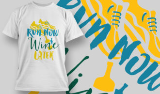 Gym T-Shirt Design 3 – Run Now, Wine Later T-shirt Designs and Templates vector