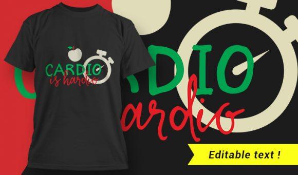 Gym T-Shirt Design 9 - Cardio Is Hardio Designious Gym Fitness 9