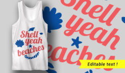 Shell Yeah Beaches T-shirt designs and templates summer