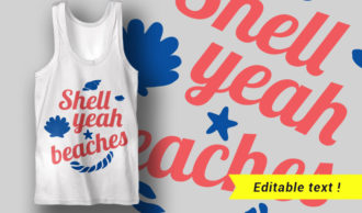 Shell Yeah Beaches T-shirt Designs and Templates summer