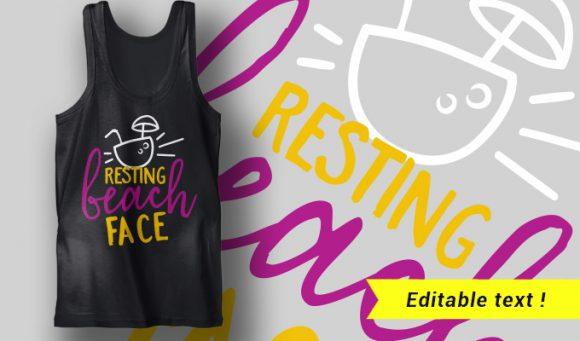 Resting Beach Face T-shirt Designs and Templates summer