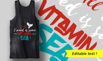 All I Need Is Some Vitamin Sea T-shirt Designs and Templates summer