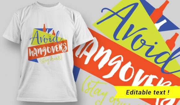 T-Shirt Design 10 – Avoid Hangovers Stay Drunk T-shirt Designs and Templates vector