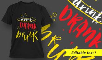 T-Shirt Design 11 Drink, Drank, Drunk T-shirt Designs and Templates vector