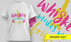 T-Shirt Design 13 – Whiskey Makes Me Frisky T-shirt designs and templates vector