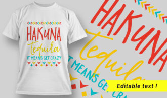 T-Shirt Design 17 – Hakuna Tequila It Means Get Crazy T-shirt Designs and Templates vector