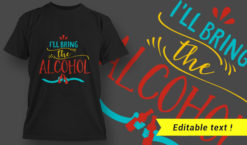 T-Shirt Design – I'll Bring The Alcohol T-shirt designs and templates vector