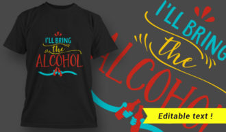 T-Shirt Design – I'll Bring The Alcohol T-shirt Designs and Templates vector
