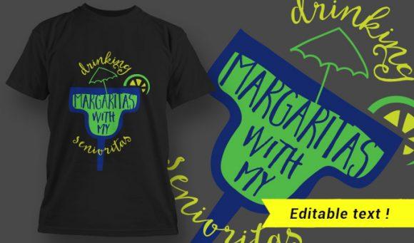 T-Shirt Design 4 – Drinking Margaritas With My Senioritas T-shirt Designs and Templates vector