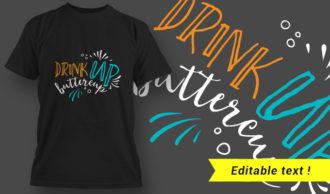 T-Shirt Design 5 – Drink Up Buttercup T-shirt Designs and Templates vector