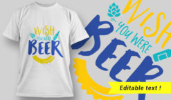 T-Shirt Design 6 – Wish You Were Beer T-shirt designs and templates vector