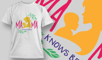 Mama Knows Best T-shirt Designs and Templates vector