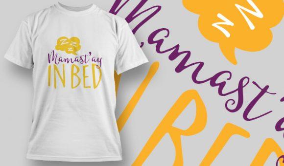 Mamast'ay In Bed T-shirt Designs and Templates vector