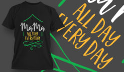 Mama All Day Every Day T-shirt designs and templates vector