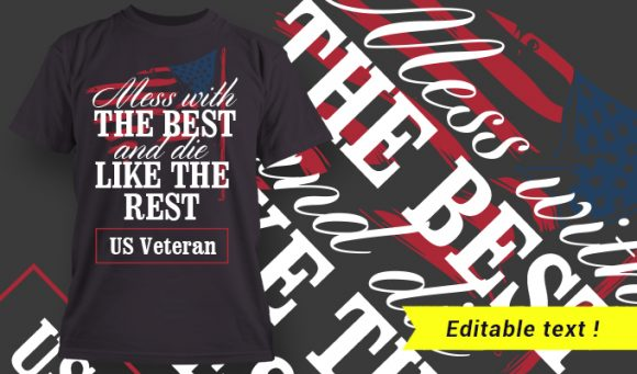 Mess With The Best And Die Like The Rest - US Veteran designious t shirt design 1664 1