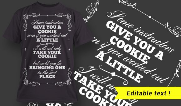 Some Instructors Give You A Cookie Even If You Worked Out A Little … T-shirt Designs and Templates vector
