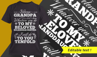 Veteran Grandpa – Whatever You Do To My Beloved Granddaughter, I Will Do To You Tenfold T-shirt Designs and Templates vector