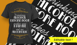 Drinking Alcohol Before Noon Makes You A Pirate Not An Alcoholic T-shirt designs and templates vector, t-shirt, typography, tee,