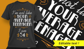 I'm Not Like Your Average Teenager – I Am 54 T-shirt Designs and Templates vector, t-shirt, typography, tee,