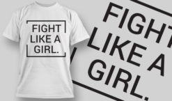 Fight Like A Girl T-shirt Design 1 T-shirt designs and templates vector
