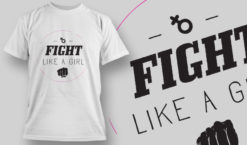 Fight Like A Girl T-shirt Design 4 T-shirt designs and templates vector