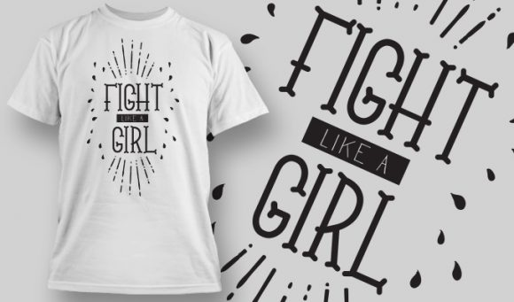 Fight Like A Girl T-shirt Design 6 T-shirt Designs and Templates vector
