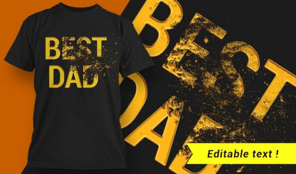 Best Dad  T-shirt Design T-shirt Designs and Templates vector