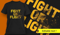 Fight Or Flight T-shirt Design T-shirt designs and templates vector