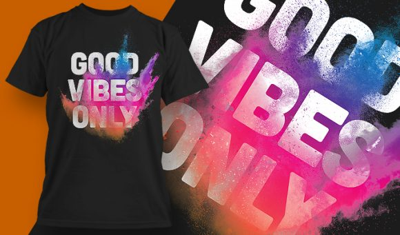 Good Vibes Only T-shirt Design T-shirt Designs and Templates vector