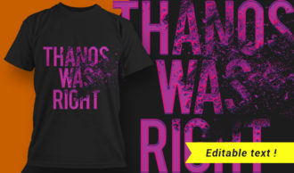 Thanos Was Right T-shirt Design T-shirt Designs and Templates vector