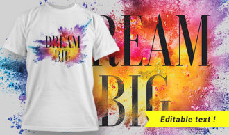 Dream Big T-shirt Design T-shirt Designs and Templates vector