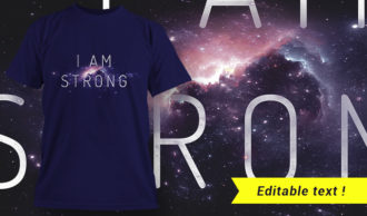 I Am Strong T-shirt Design T-shirt Designs and Templates vector