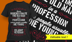 Never underestimate an old man in a profession people usually die young – US Army Veteran T-shirt designs and templates vector