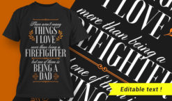 There aren't many things I love more than being a firefighter, but one of them is being a dad T-shirt designs and templates vector