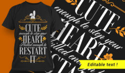 Cute enough to stop your heart, Skilled enough to restart it T-shirt designs and templates vector