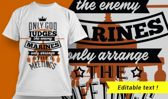 Only god judges the enemy. Marines only arrange the meetings T-shirt Designs and Templates vector