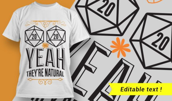 (2x d20), Yeah, they're natural T-shirt Designs and Templates vector