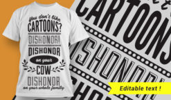 You don't like cartoons? Dishonor! Dishonor on you, dishonor on your cow, dishonor on your whole family! T-shirt designs and templates vector