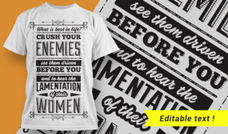What is best in life? Crush your enemies, see them driven before you, and to hear the lamentation of their women. T-shirt Designs and Templates vector