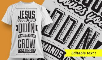 Jesus loves you – Odin demands you grow the f*ck up T-shirt Designs and Templates vector