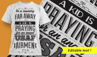 In a country far away, a kid is praying for an angel. USAF Airmen, ETA 3m T-shirt Designs and Templates vector