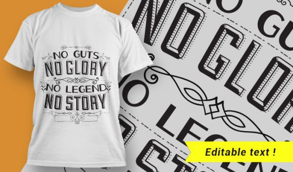 No guts, no glory. No legend, no story. T-shirt Designs and Templates vector