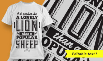 I'd rather be a lonely lion than a popular sheep. T-shirt Designs and Templates vector