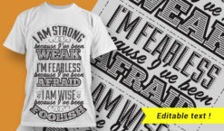 I'm strong because I've been weak. I'm fearless because I've been afraid. I'm wise because I've been foolish. T-shirt designs and templates vector