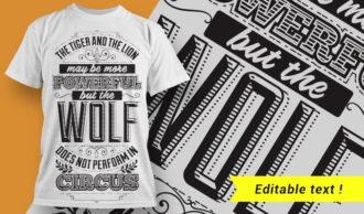 The tiger and the lion may be more powerful, but the wolf does not perform in circus. T-shirt Designs and Templates vector